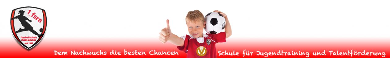 1. Fußballschule Rhein-Neckar – seit 1995 !